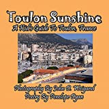 Toulon Sunshine -- A Kid s Guide To Toulon, France