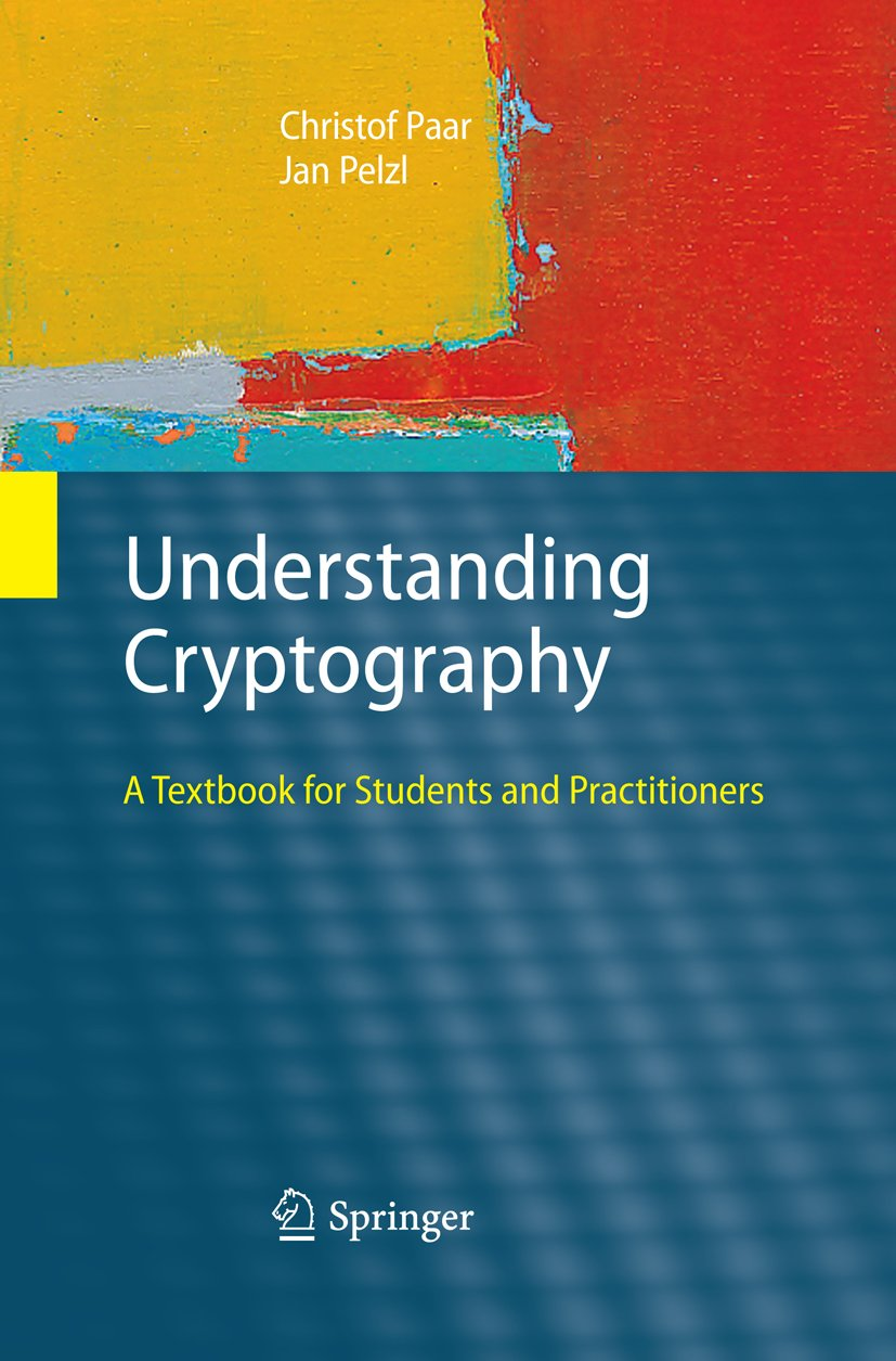 Understanding Cryptography  A Textbook For Students And Practitioners  English Edition
