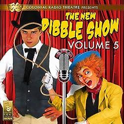 The New Dibble Show Vol. 5