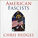 American Fascists: The Christian Right and the War on America Audiobook by Chris Hedges, Eunice Wong Narrated by Chris Hedges, Eunice Wong
