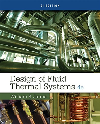 - Design of Fluid Thermal Systems, SI Edition