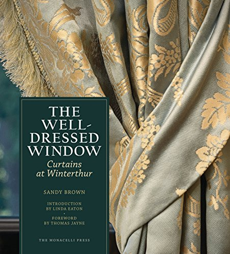 - The Well-Dressed Window: Curtains at Winterthur