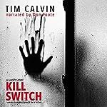 Kill Switch   Tim Calvin
