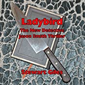 Ladybird: A Detective Jason Smith Thriller, Book 3 | Stewart Giles