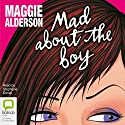 Mad About the Boy Audiobook by Maggie Alderson Narrated by Stephanie Daniel