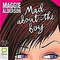 Mad About the Boy Hörbuch von Maggie Alderson Gesprochen von: Stephanie Daniel