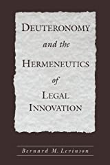 Deuteronomy and the Hermeneutics of Legal Innovation Paperback