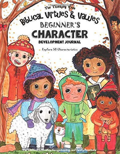 Biblical Virtues & Values - Beginner's Character Development Journal: Explore 50 Characteristics: For Children's Ministry, Homeschooling, and Family ... | Fun-Schooling With Thinking Tree Books) por Sarah Janisse Brown,Melanie Potter,Tanya Woodbury-Jones,Alexandra Bretush