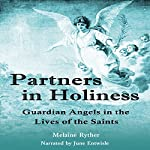 Partners in Holiness: Guardian Angels in the Lives of the Saints | Melaine Ryther