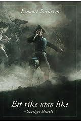 Ett rike utan like: Sveriges historia (Swedish Edition) Hardcover