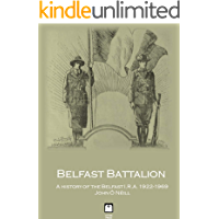 Belfast Battalion: A history of the Belfast I.R.A., 1922-1969