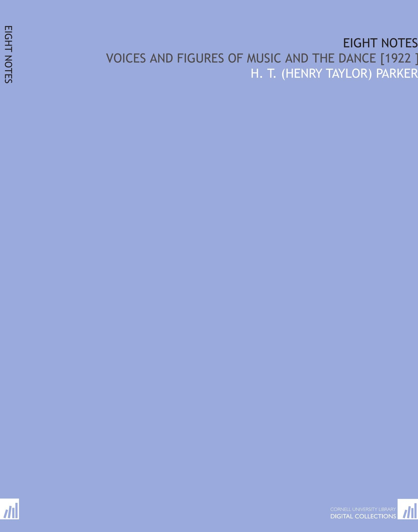 Eight Notes: Voices and Figures of Music and the Dance [1922 ] ebook