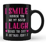 Gift for Sister Mug | Brother Sister My Big Sister Little Baby Funny Sister Mug I Smile & Laugh with you my Sister Christmas Gifts Birthday Gifts from Brother Bro Black Ceramic 11 Oz Coffee Mug by HOM