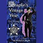 Chaplin's Vintage Year: The History of the Mutual-Chaplin Specials Hörbuch von Michael J. Hayde Gesprochen von: Nat Segaloff