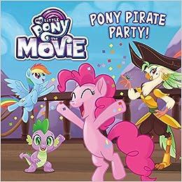 my little pony the movie pony pirate party hasbro 9780316557030