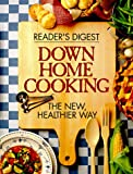 Down Home Cooking, Reader's Digest Editors, 0895776464