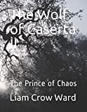 The Wolf of Caserta II: The Prince of Chaos (The Wolf of Caserta Anthology)