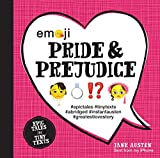 Emoji Pride and Prejudice: Epic Tales in Tiny Texts (Condensed Classics)