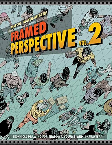 Framed Perspective Vol. 2: Technical Drawing for Shadows, Volume, and Characters (Character Sketches Volume 2)