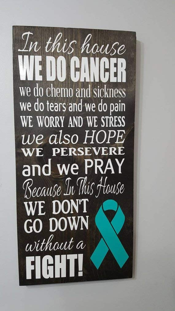 Amazon Com Ovarian Cancer Sign In This House We Do Cancer Ovarian Cancer Awareness Cancer Survivor Fighter Survivor Gift Cancer Encouragement Handmade