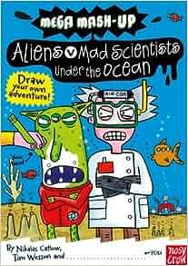 Mega Mash-Up: Aliens vs. Mad Scientists Under the Ocean: Nikalas