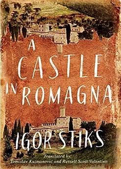 A Castle in Romagna by [Štiks, Igor]
