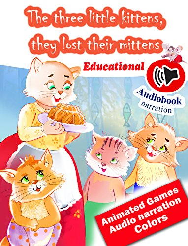 (The Three Little Kittens (Audio book narration) Read and Learn: Educational Nursery Rhyme: Read and Learn: Educational Nursery Rhyme)