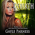 Rebirth: Rogues Shifter Series, Book 1 Audiobook by Gayle Parness Narrated by Reba Buhr