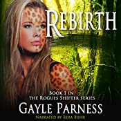 Rebirth: Rogues Shifter Series, Book 1 | Gayle Parness