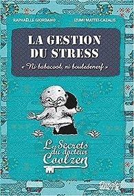 La gestion du stress : Les secrets du dr. Coolzen par Raphaëlle Giordano