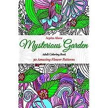 Mysterious Garden: 30 Amazing Flower Patterns