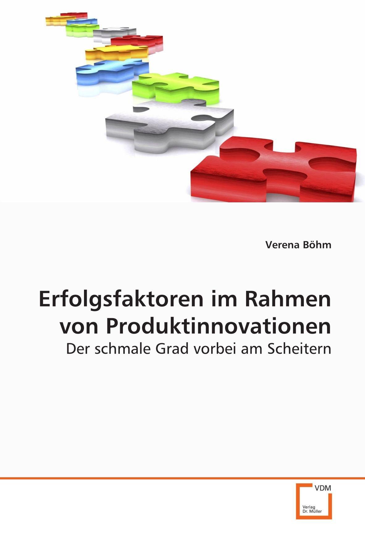 Erfolgsfaktoren im Rahmen von Produktinnovationen: Der schmale Grad ...