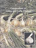 Compendium of Onion and Garlic Diseases, Howard F. Schwartz, 0890541701