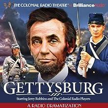Gettysburg: A Radio Dramatization Radio/TV Program by Jerry Robbins Narrated by Jerry Robbins,  The Colonial Radio Players