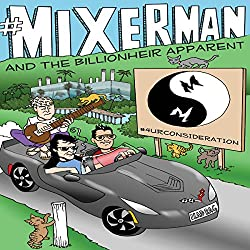 Mixerman and the Billionheir Apparent