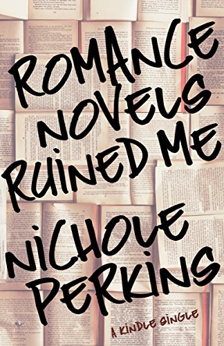 Romance Novels Ruined Me (Kindle Single) cover