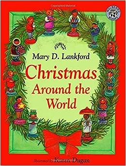 Christmas Around the World: Mary D. Lankford, Karen Dugan, Irene Norman: 9780688163235: Amazon ...