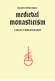 Medieval Monasticism: A Select Bibliography (Heritage)