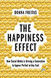 The Happiness Effect: How Social Media is Driving a Generation to Appear Perfect at Any Cost