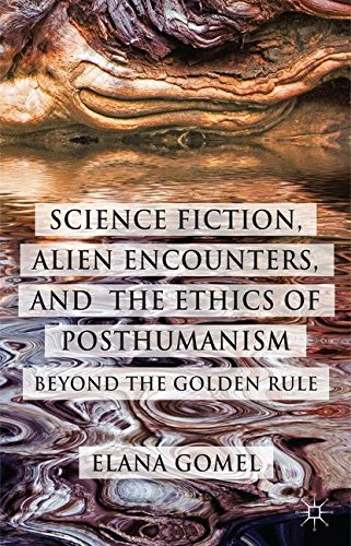 Science Fiction, Alien Encounters, and the Ethics of Posthumanism: Beyond the Golden Rule