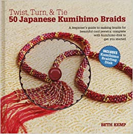 Twist Turn Tie 50 Japanese Kumihimo Braids A Beginner S Guide To