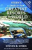 Stern's Guide to the Greatest Resorts of the World 2000