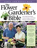 perfect flower garden design The Flower Gardener's Bible: Time-Tested Techniques, Creative Designs, and Perfect Plants for Colorful Gardens