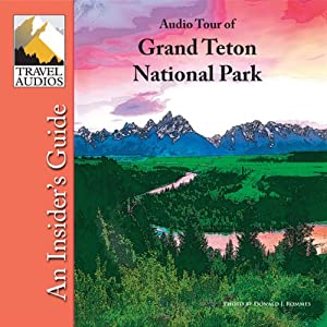 Grand Teton National Park, Audio Tour Audiobook