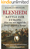 Blenheim: Battle for Europe, How Two Men Stopped The French Conquest Of Europe (English Edition)