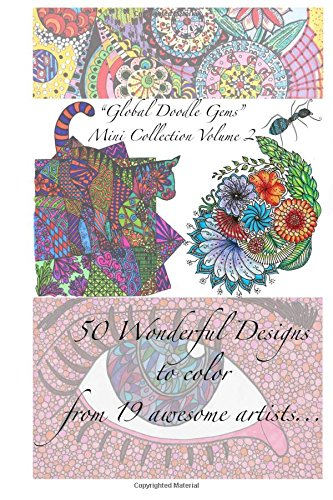 "Download Global Doodle Gems Mini Collection Volume 2: ""The Ultimate Coloring Book...an Epic Collection from Artists around the World! "" ebook"