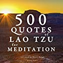 500 quotes of Lao Tsu for meditation Audiobook by Tzu Lao Narrated by Katie Haigh