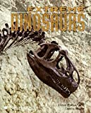 img - for Extreme Dinosaurs (Extreme Wonders) book / textbook / text book