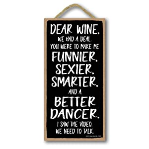 Honey Dew Gifts Drinking Sign, Dear Wine We had a Deal 5 inch by 10 inch Hanging Wall Art, Decorative Funny Home Decor