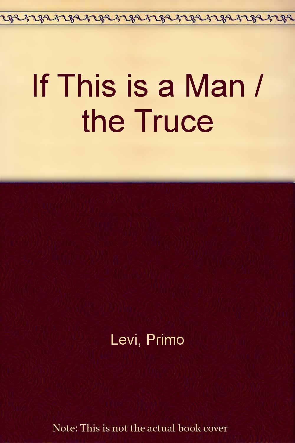 If this is a man the truce primo levi stuart woolf paul if this is a man the truce primo levi stuart woolf paul bailey 9780747411857 amazon books gamestrikefo Gallery